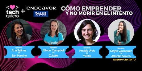 Mujeres en Tech: Cómo Emprender y no Morir en el Intento boletos