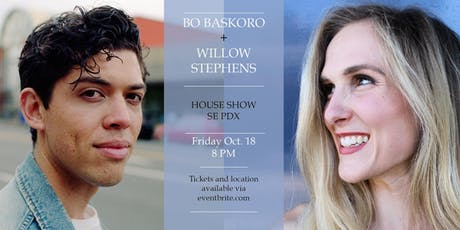 Willow Stephens + Bo Baskoro House Show  tickets