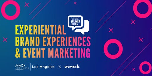 AMA Speaker Series: Experiential, Brand Experiences and Event Marketing