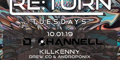 Re:turn Tuesday ft Dj Channell, KillKenny, Drew Co, Androponix