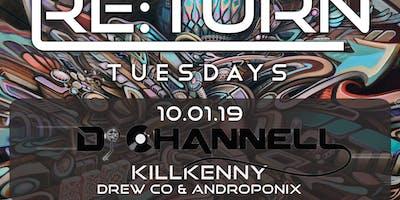 Re:turn Tuesday ft Dj Channell, KillKenny, Drew Co