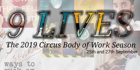 9 Lives - The 2019 Circus Body of Work Season tickets