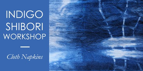 Indigo Shibori | Dye Cloth Napkins + BYO Item tickets