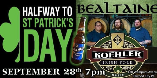 1/2 Way To St. Paddy's Day Fest at Koehler Pub Ellwood City PA