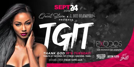 Quiet Storm Tuesday's: Thank God It's Tuesday tickets