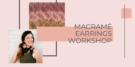 Macramé Earrings Workshop tickets
