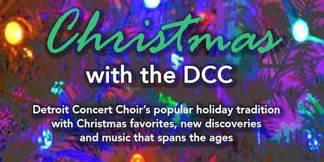 Christmas with the Detroit Concert Choir - Dec. 15 - Grosse Pointe tickets