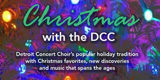 Christmas with the Detroit Concert Choir - Dec. 15 - Grosse Pointe