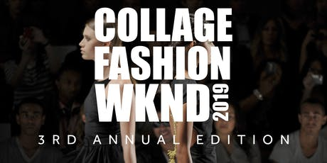 COLLAGE FASHION WKND / (CFWKND) tickets