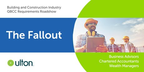 The Fallout | Building and Construction Industry | QBCC Requirements Roadshow | GLADSTONE tickets