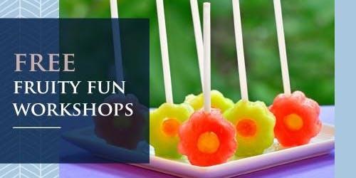 Free Fruity Fun Workshops