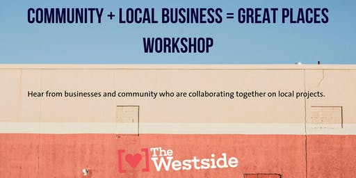 Community + Local Business = Great Places Workshop