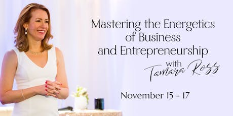 Mastering the Energetics of Business and Entrepreneurship tickets