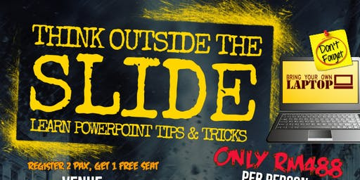 Think Outside The Slide - Learn MS PowerPoint Tips & Tricks