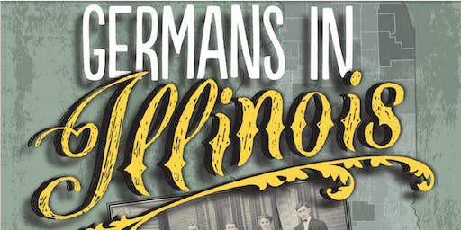 Germans in Illinois: An Author Event