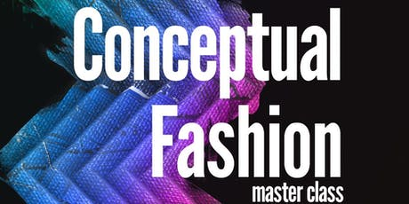 Conceptual Fashion Master Class Workshop tickets