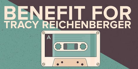 Benefit Concert for Tracy Reichenberger tickets