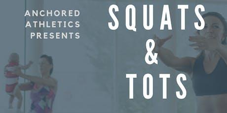 Squats and  Tots tickets