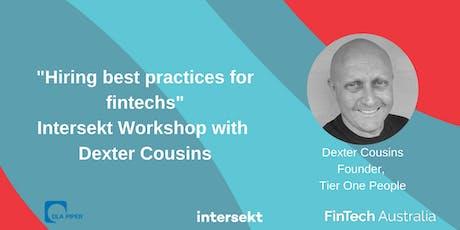 Hiring best practices for fintechs - Intersekt Workshop with Dexter Cousins tickets