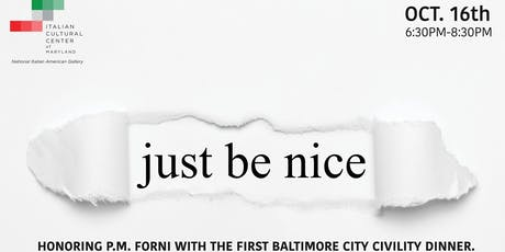 Just be Nice! Baltimore City Civility Dinner. tickets