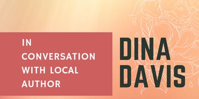 In Conversation with Local Author Dina Davis