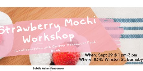 Subtle Asian Vancouver: Strawberry Mochi Workshop tickets