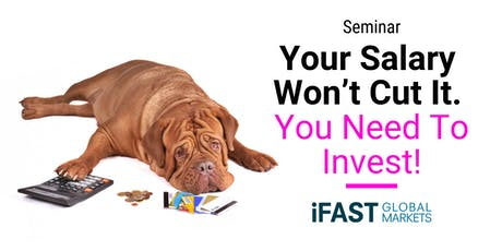 Your Salary Won't Cut It. You Need To Invest. tickets