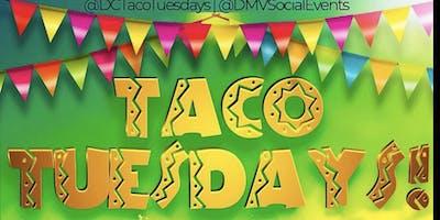 TUE: DC Taco Tuesdays! (Tacos, Shots, $5 Rail Drinks, $15 Hookah)