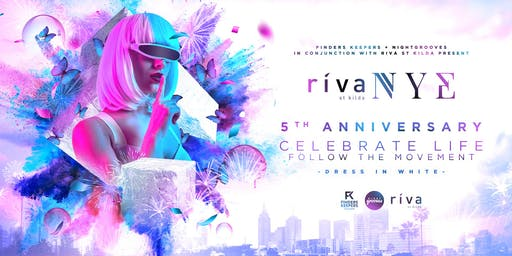 Riva St Kilda NYE - Celebrate Life | Follow The Movement