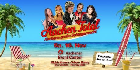 Aachen Total - Aachens große Schlagernacht Tickets