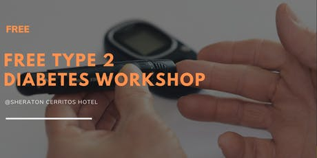 FREE Type 2 Diabetes Workshop - Live The Life You Deserve tickets