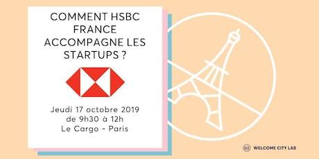 Comment HSBC France accompagne les startups ? billets