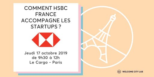 Comment HSBC France accompagne les startups ?