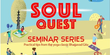 Soul Quest Seminar Series: Practical tips from Bhagavad Gita tickets