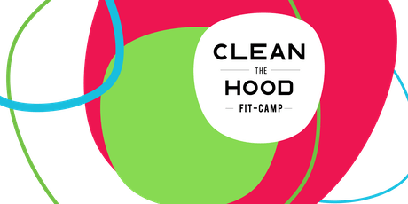 CLEAN the HOOD Fit-Camp: TrainUP. Then CleanUP. tickets