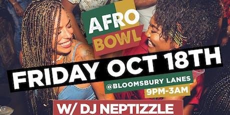 AFROBowl w/ DJ Neptizzle tickets