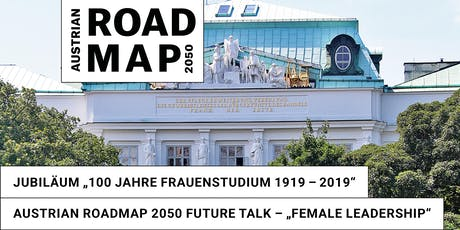 "Austrian Roadmap 2050 Future Talk: ""Female Leadership"" Tickets"