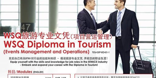 ANNOUNCING THE NEW WSQ DIPLOMA IN TOURISM (EVENTS MANAGEMENT AND OPERATION)