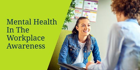 Mental Health in the Workplace Awareness tickets