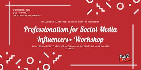Professionalism for Social Media Influencers+ Workshop tickets