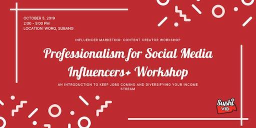 Professionalism for Social Media Influencers+ Workshop