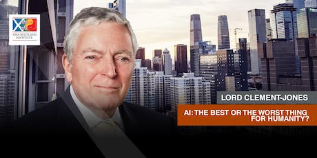 Lord Clement-Jones - AI: The Best or the Worst Thing for Humanity?  tickets