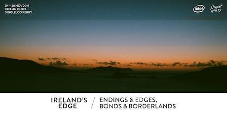 Ireland's Edge – Endings + Edges, Bonds + Borderlands tickets