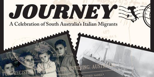 Journey - A Celebration of South Australia's Italian Migrants