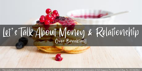 Let's Talk About Money & Relationship Over Breakfast! tickets