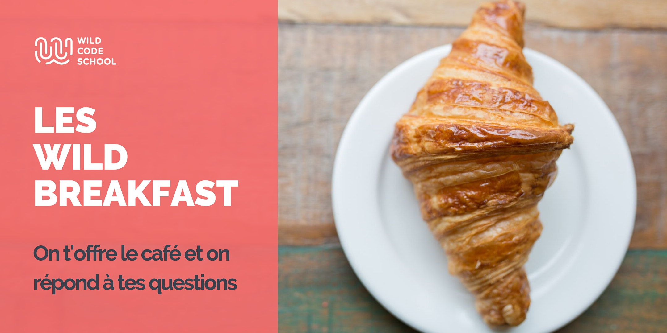 Wild Breakfast - Présentation Ecole & Formations - Wild Code School Nantes