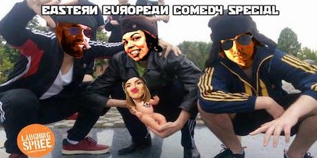 Eastern European Comedy Special VI - w/ FREE SHOTs tickets