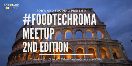 #FoodTechRoma Meetup - 2nd edition biglietti