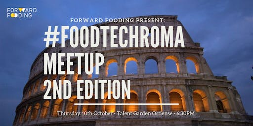#FoodTechRoma Meetup - 2nd edition