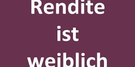 Rendite ist weiblich - Frauen Finanz Forum in Köln Tickets